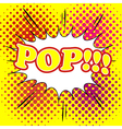 Comic bubble pop text vector image vector image