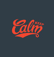 keep calm lettering vector image vector image