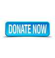 donate now blue 3d realistic square isolated vector image