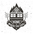 home is where soul is vintage vector image