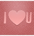 I love You Realistic Valentines Day paper Card vector image vector image