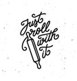 Just roll with it kitchen quote typography print