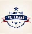 thanks veterans vector image vector image