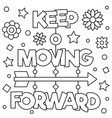 keep moving forward coloring page vector image vector image