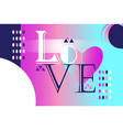 abstract trendy beautiful inscription love vector image vector image