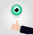 eye and hand with thumb up vector image vector image