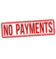 no payments grunge rubber stamp vector image vector image