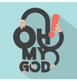 Oh My God Typography Design vector image vector image