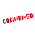confirmed rubber stamp vector image