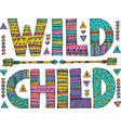 ornamental wild child lettering vector image vector image