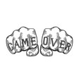 game over words fist tattoo vector image