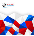 geometric soccer background russia 2018 flag vector image