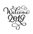 welcome 2019 year handwritten numbers on banner vector image vector image
