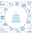 i love video games outline frame game vector image vector image
