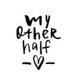 my other half - happy valentines day card with vector image vector image