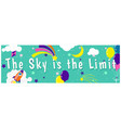 the sky is limit children inspirational banner vector image vector image