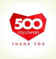 500 followers thank you heart vector image vector image
