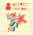 8 days until christmas vector image vector image