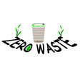 the inscription zero waste with a recycling bin vector image vector image