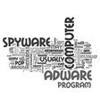 adware and spyware what are they text word cloud vector image vector image