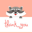 cute raccoon says thank you vector image vector image