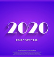 happy new year 2020 white text on violet vector image vector image