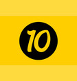 yellow number 10 logo icon design with black vector image