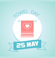 25 may towel day vector image