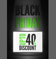 black friday 40 percent discount poster vector image vector image