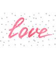 love greeting card to valentine day or wedding vector image vector image