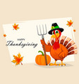 thanksgiving turkey holding pitchfork vector image vector image