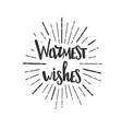 warmest wishes wachristmas wishes lettering in vector image
