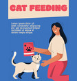 poster cat feeding concept woman vector image