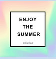 summer hipster chic background with holographic vector image