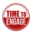 time to engage grunge rubber stamp vector image vector image