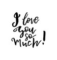 i love you so much - happy valentines day card vector image vector image