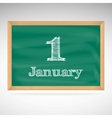 January 1 inscription in chalk on a blackboard vector image vector image