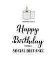 social distance happy birthday funny greeting vector image vector image