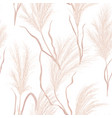 dry pampas grass seamless pattern vector image vector image