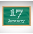January 17 inscription in chalk on a blackboard vector image vector image