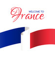 welcome to france card with flag of france vector image