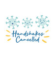 handshakes cancelled campaing lettering vector image vector image