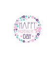 happy mothers day logo template label with vector image vector image