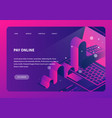 isometric online payment neon landing page vector image