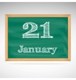 January 21 inscription in chalk on a blackboard vector image vector image