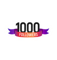 1000 followers number with color bright ribbon vector image
