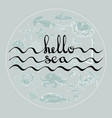 hello sea card with handwritten text sea vector image