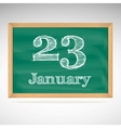 January 23 inscription in chalk on a blackboard vector image vector image