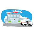 hospital with helicopter on roof and ambulance vector image