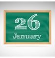 January 26 inscription in chalk on a blackboard vector image vector image